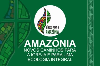 Papa Francisco e o Sínodo para a Amazônia