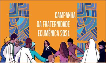 CAMPANHA DA FRATERNIDADE ECUMÊNICA 2021: SEGUNDA PARADA: JULGAR